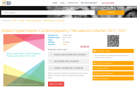 Global Hypertrophic Cardiomyopathy Therapeutics Market 2017