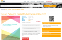 Vacuum Packaging - Global Market Outlook (2016-2022)