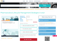 Pharmaceutical Lifecycle Management Strategies in 2017