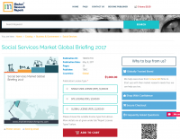 Social Services Market Global Briefing 2017