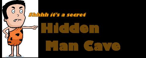 Hidden man cave'