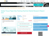 Global Tissue Paper Box Packing Machine report 2017