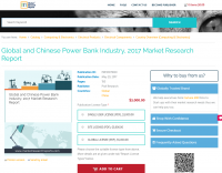 Global and Chinese Power Bank Industry, 2017 Market Research