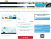 Global and Chinese Bearings Industry, 2017 Market Research