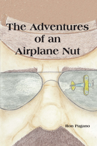 The Adventures of an Airplane Nut