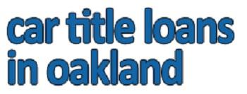 Car Title Loans in Oakland'