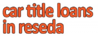 Car Title Loans in Reseda Logo