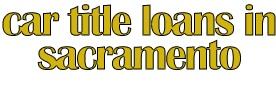 Company Logo For Car Title Loans in Sacramento'