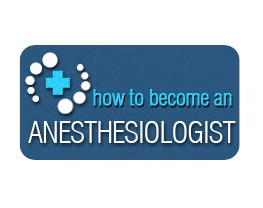 Become an Anesthesiologist. How-to'