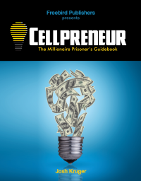Cellpreneur: The Millionaire Prisoner's Guidebook
