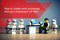 How to create work processes that your employees will like?