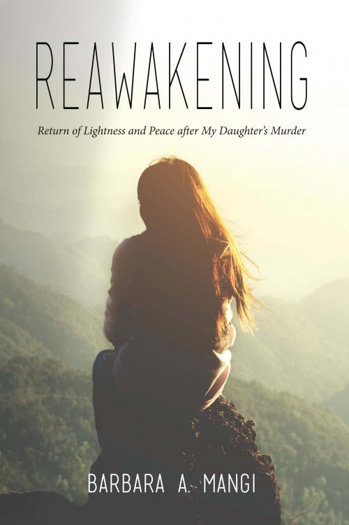 Reawakening: Return of Lightness and Peace after My Daughter'