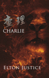 """""""Charlie"""" by Elton Justice'"""
