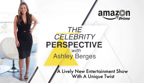The Celebrity Perspective with Ashley Berges'
