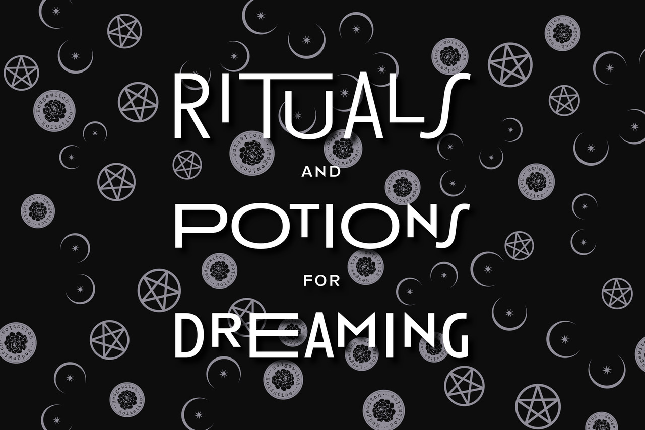 Rituals and Potions for Dreaming