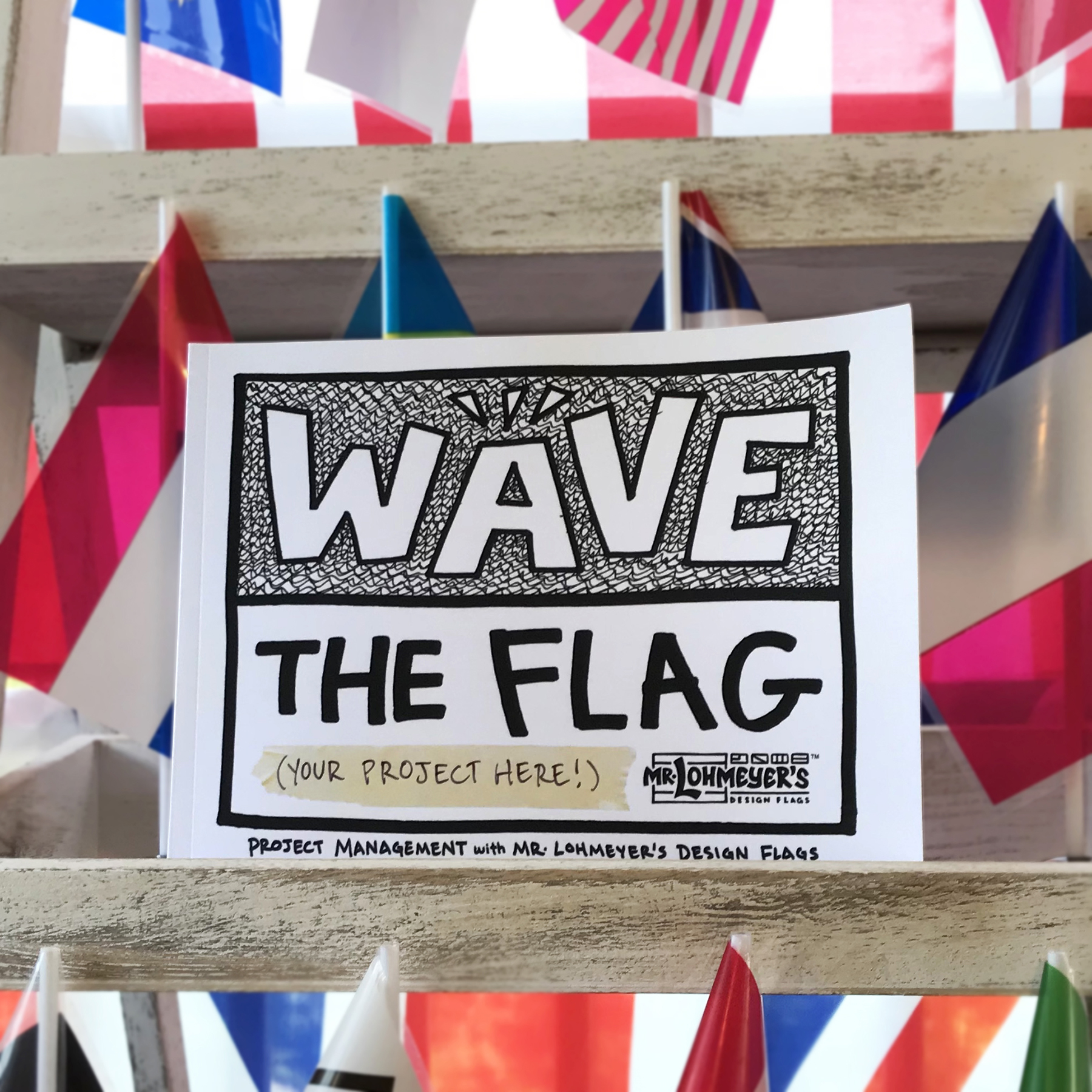 WAVE THE FLAG Project Management with Mr. Lohmeyer