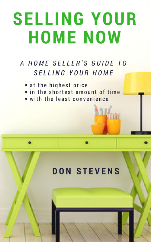 Selling Your Home Now by Don Stevens'
