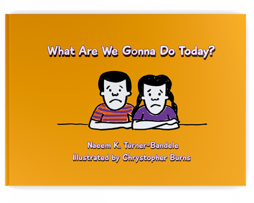 What Are We Gonna Do Today?'