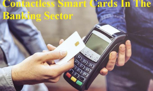 Contactless Smart Cards in the Banking Sector'