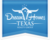 Dream Homes Texas Realty Group'