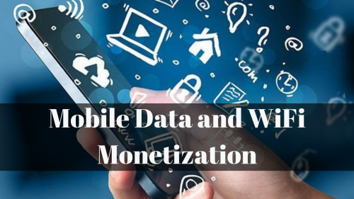 Mobile Data and WiFi Monetization'