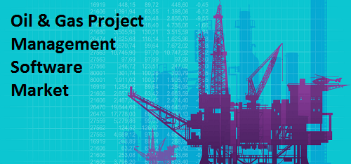 Oil & Gas Project Management Software Market'