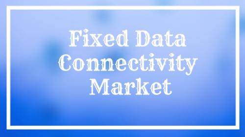 Fixed Data Connectivity Market'
