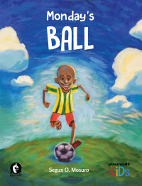 Monday's Ball, An African Children's Picture Book