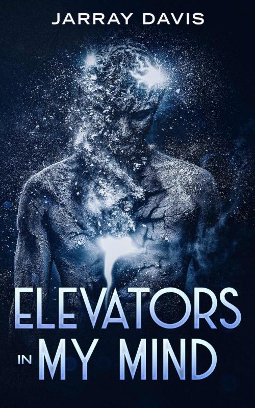 Elevators In My Mind by Jarray Davis'