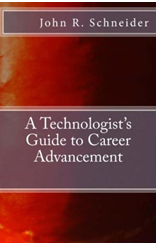A Technologist's Guide to Career Advancement'