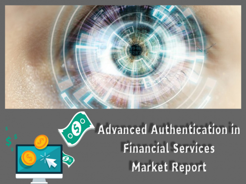 Advanced Authentication in Financial Services Market'