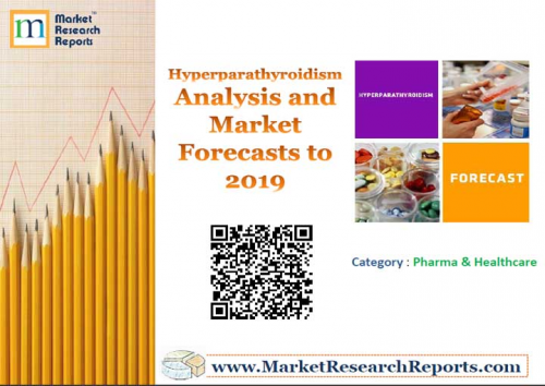 Hyperparathyroidism – Analysis and Market Forecasts to'