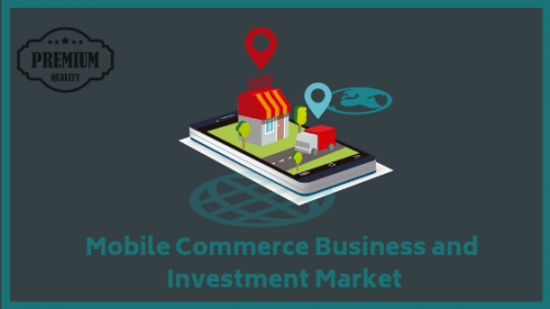 Mobile Commerce Business and Investment Market'