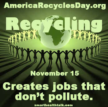 America Recycles Day Reminds Us Recycling Creates Jobs'