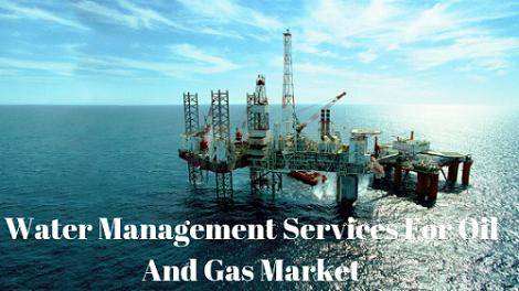 Water Management Services for the Oil and Gas'