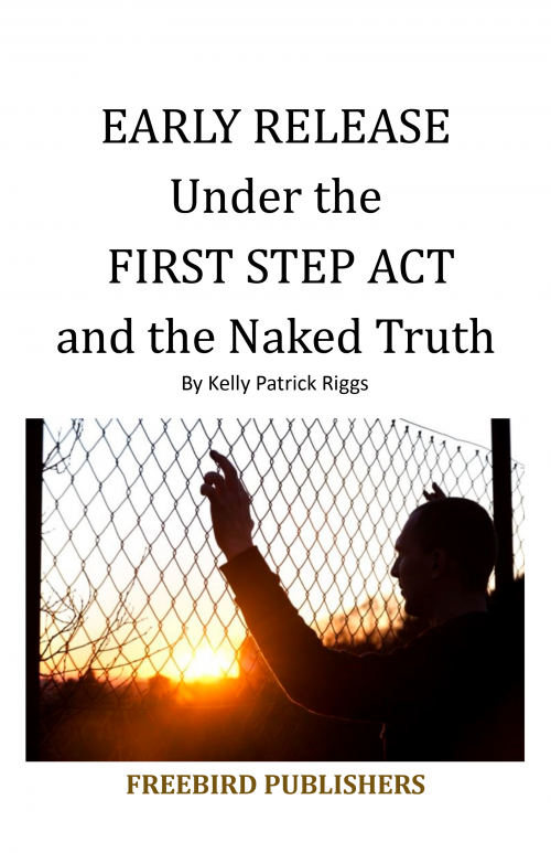 EARLY RELEASE Under the FIRST STEP ACT and the Naked Truth'