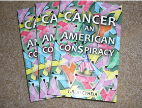 Cancer An American Conspiracy'
