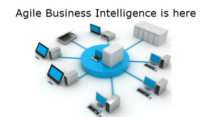 Agile Business Intelligence Market is Gaining Traction World'