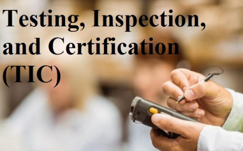 Testing Inspection and Certification (TIC) Service'