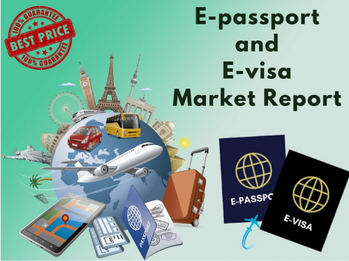 E-passport and E-visa Market'
