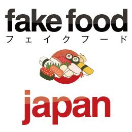 Fake Food Japan'