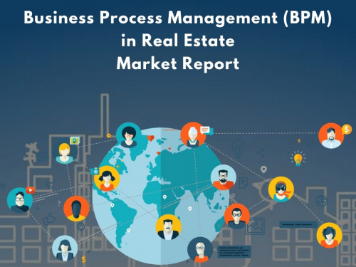 Business Process Management (BPM) in Real Estate Market'