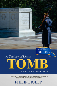 Tomb of the Unknown Soldier - A Century of Honor, 1921-2021