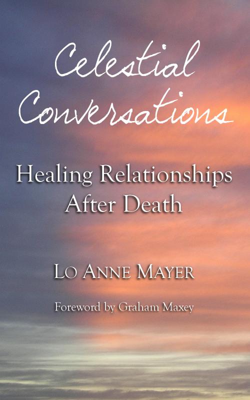 Celestial Conversations: Healing Relationships After Death'