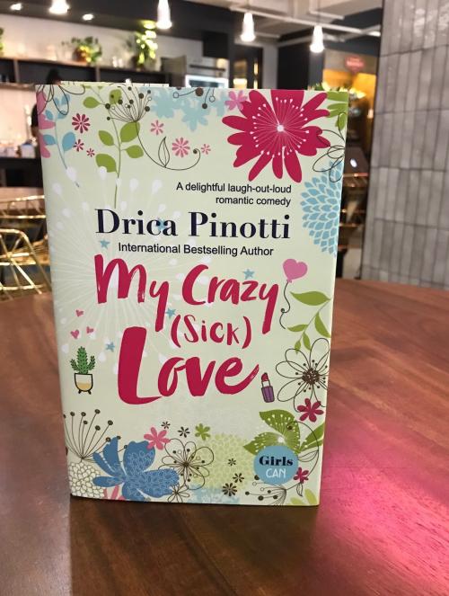 My Crazy (Sick) Love by Drica Pinotti'