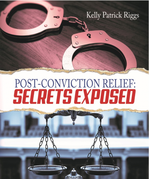 Post-Conviction Relief: Secrets Exposed'