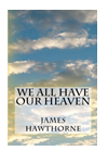 We All Have Our Heaven'
