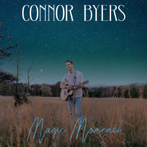 Connor Byers Magic Moments Album Cover'