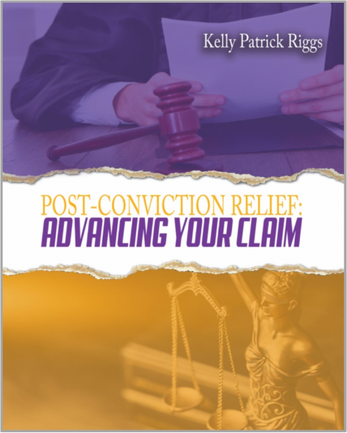 Post-Conviction Relief: Advancing Your Claim'