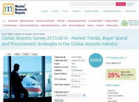Global Airports Industry Survey 2013-2014 - Market Trends, B